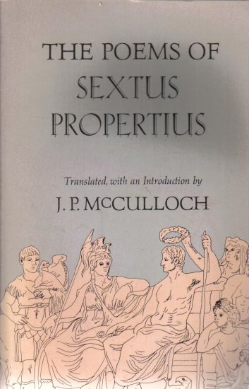 The Poems of Sextus Propertius J.P. McCulloch Translator