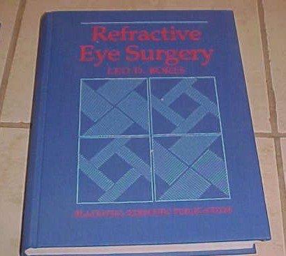 Refractive Eye Surgery Leo D. Bores 1993 hardcover