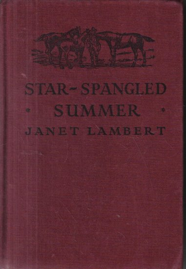 The Star-Spangled Summer Janet Lambert 1941 Hardcover