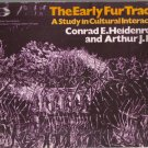 The Early Fur Trades Conrad Heidenreich and Arthur Ray