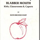 Blabber Mouth Kids Classrooms & Capers Signed Ruth Brooks Hart