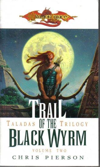 Trail of the Black Wyrm Taladas Trilogy Volume 2 Chris Pierson