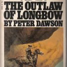 The Outlaw of Longbow Peter Dawson Bantam Paperback