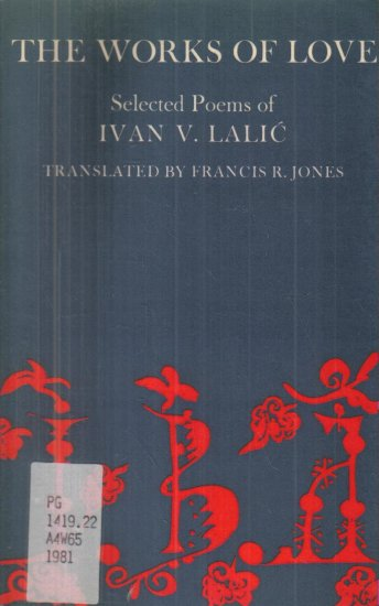 The Works of Love Selected Poerms of Ivan V Lalic