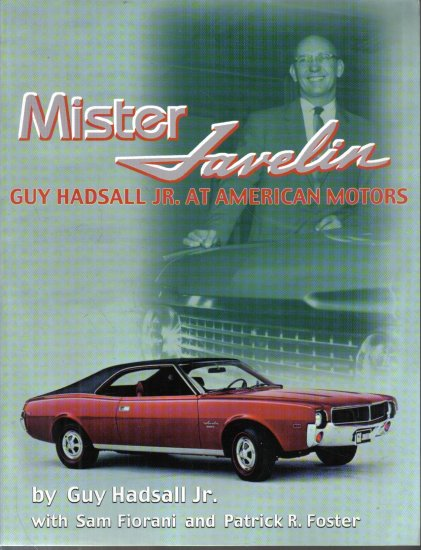 Mister Javelin Guy Hadsall Jr. At American Motors