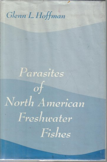 Parasites of North American Freshwater Fishes Glenn Hoffman HC DJ