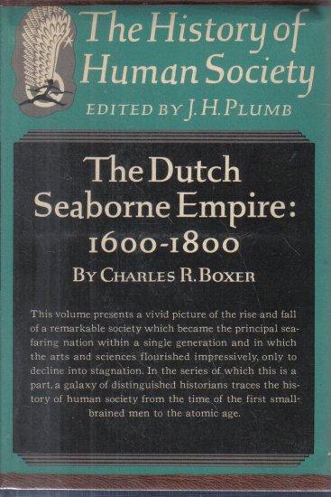 The Dutch Seaborne Empire 1600-1800 Charles Boxer 1965 HC DJ 1st