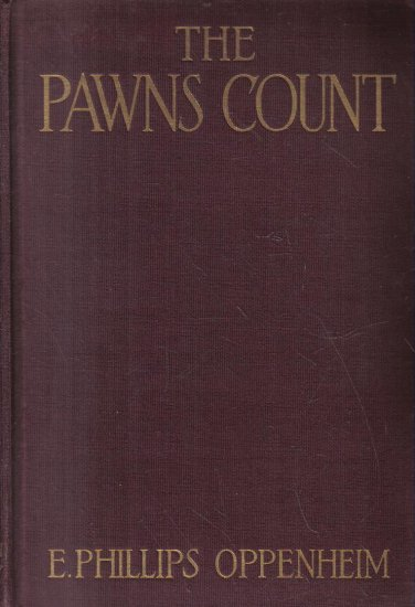 The Pawns Count E. Phillips Oppeneim 1918 Hardcover