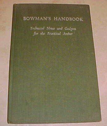 Bowman's Handbook Technical Notes Gadgets Practical Archer