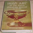 Irish Art in Early Christian Period (to 800 AD.) Francoise Henry