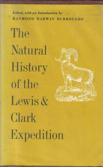 The Natural History of the Lewis & Clark Expedition 1961 HC DJ Burroughs