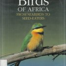 Birds of Africa from Seabirds to Seed-Eaters Christ and Tilde Stuart