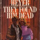 They Found Him Dead Georgette Heyer