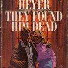 They Found Him Dead Georgette Heyer