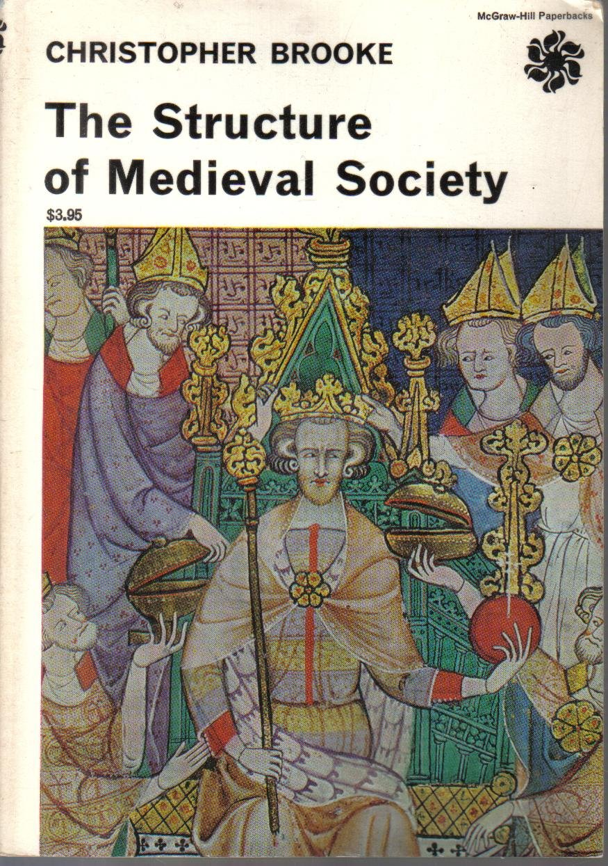 The Structure of Medieval Society Christopher Brooke