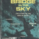 Bridge in the SKy Frank Donovan HC Story Berlin Airlift