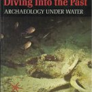 Diving into the Past Archaeology Under Water Hanns-Wolf Rackl