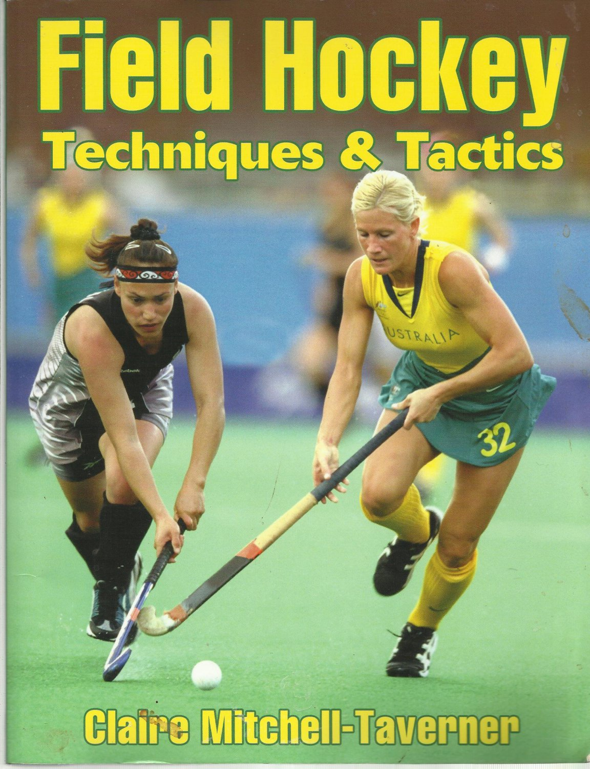 Field Hockey Techniques & Tactics Claire Mitchell-Tayverner