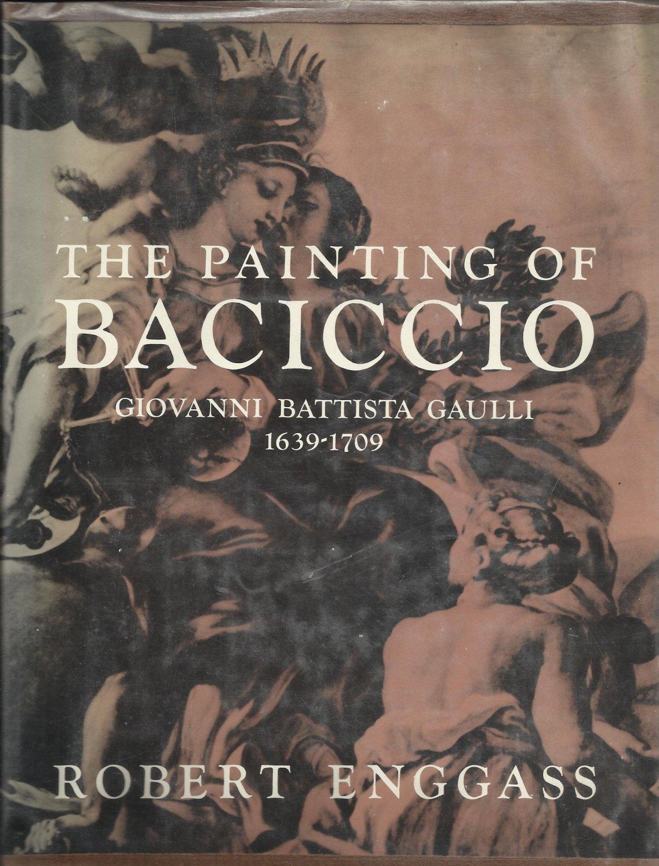 The Painting of Baciccio Giovanni Battista Gaulli 1639-1709 Enggass HC