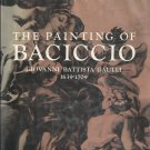 The Painting of Baciccio Giovanni Battista Gaulli 1639-1709 Enggass HC
