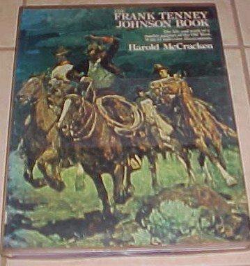 The Frank Tenney Johnson Book Harold McCracken 1974 Hardcover