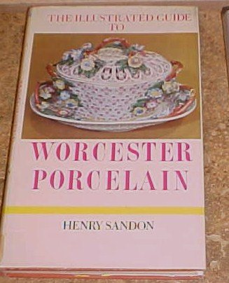 The Illustrated Guide to Worcester Porcelain Henry Sandon HC DJ