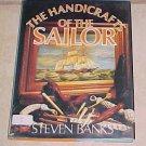 The Handicrafts of the Sailor Steven Banks HC DJ
