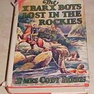 The XBARX Boys Lost In the Rockies James Cody Ferris 1930 HC DJ