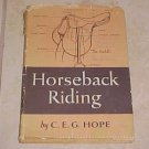 Horseback Riding C.E.G. Hope 1949 HC DJ 1st edition