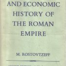 The Social and Economic History of the Roman Empire Volume I Second edition M. Rostovtzeff
