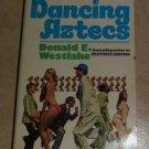 Dancing Aztecs Donald E. Westlake