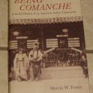 Being Comanche A Social History of an American Indian Community Foster