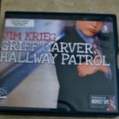 Griff Carver Hallway Patrol audio book cds Jim Kreig