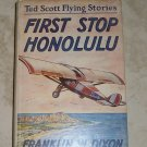 First Stop Honolulu Ted Scott Flying Stories Franklin W. Dixon 1927 Hardcover