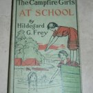 The Campfire Girls at School by Hildegard G. Frey 1916 HC