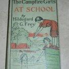 The Campfire Girls at School by Hildegard G. Frey 1916 HC