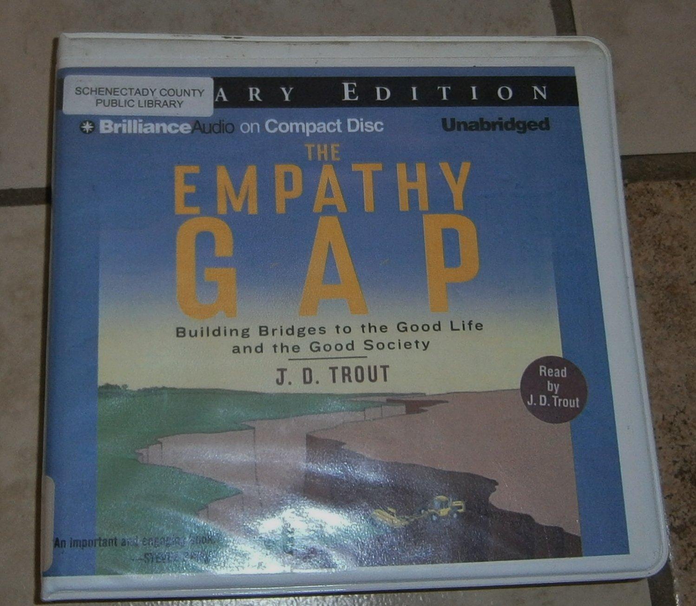 The Empathy Gap: Building Bridges to Good Life Good Society (Audio CD) Trout