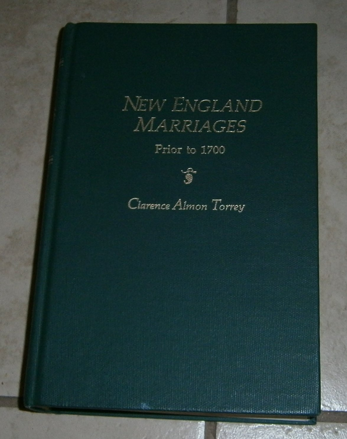 New England Marriages Prior to 1700 Clarence Almon Torrey Hardcover