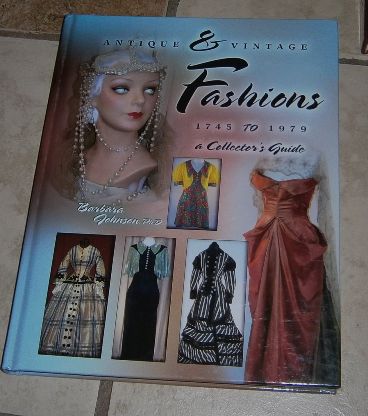Antique & Vintage Fashions 1745 to 1979: A Collector's Guide Johnson