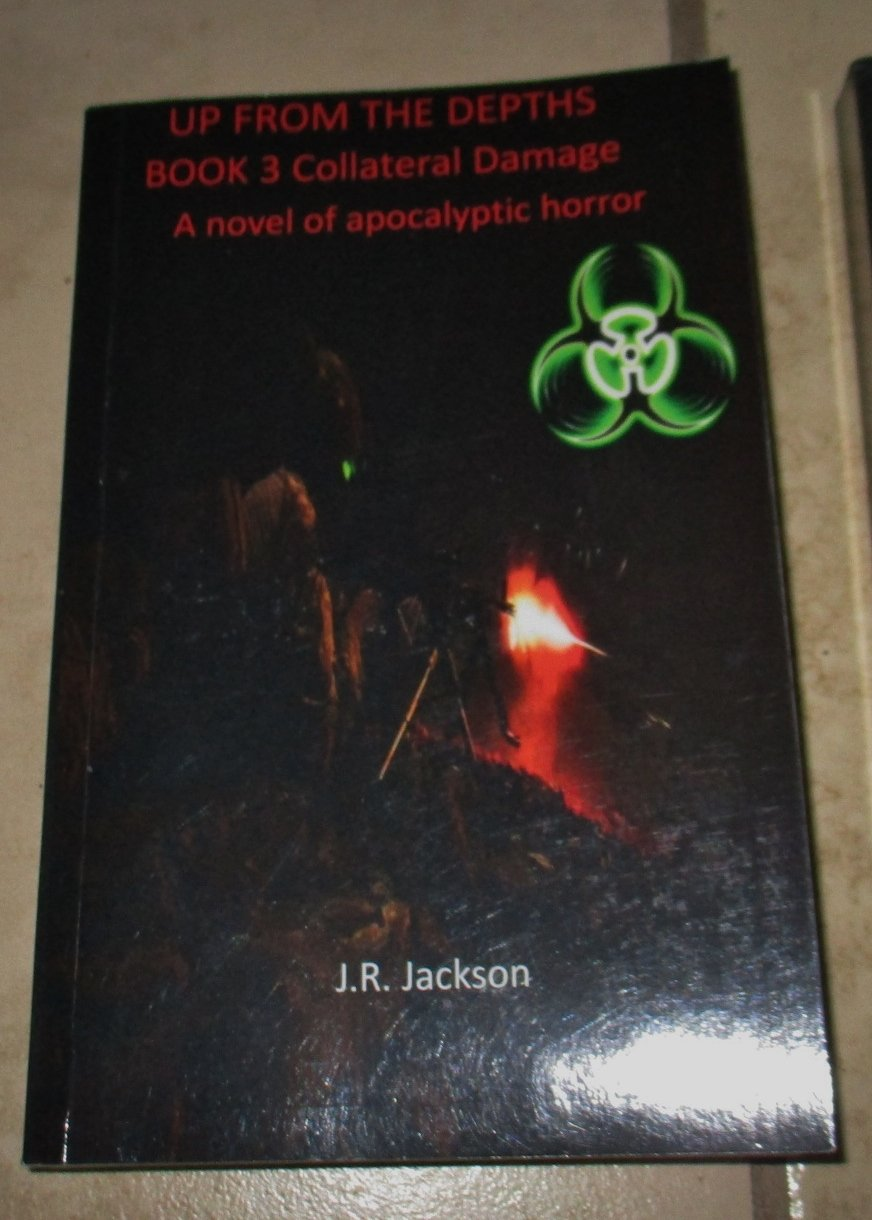 Up From the Depths Book 3 Collateral Damage Jackson Apocalyptic Hooror
