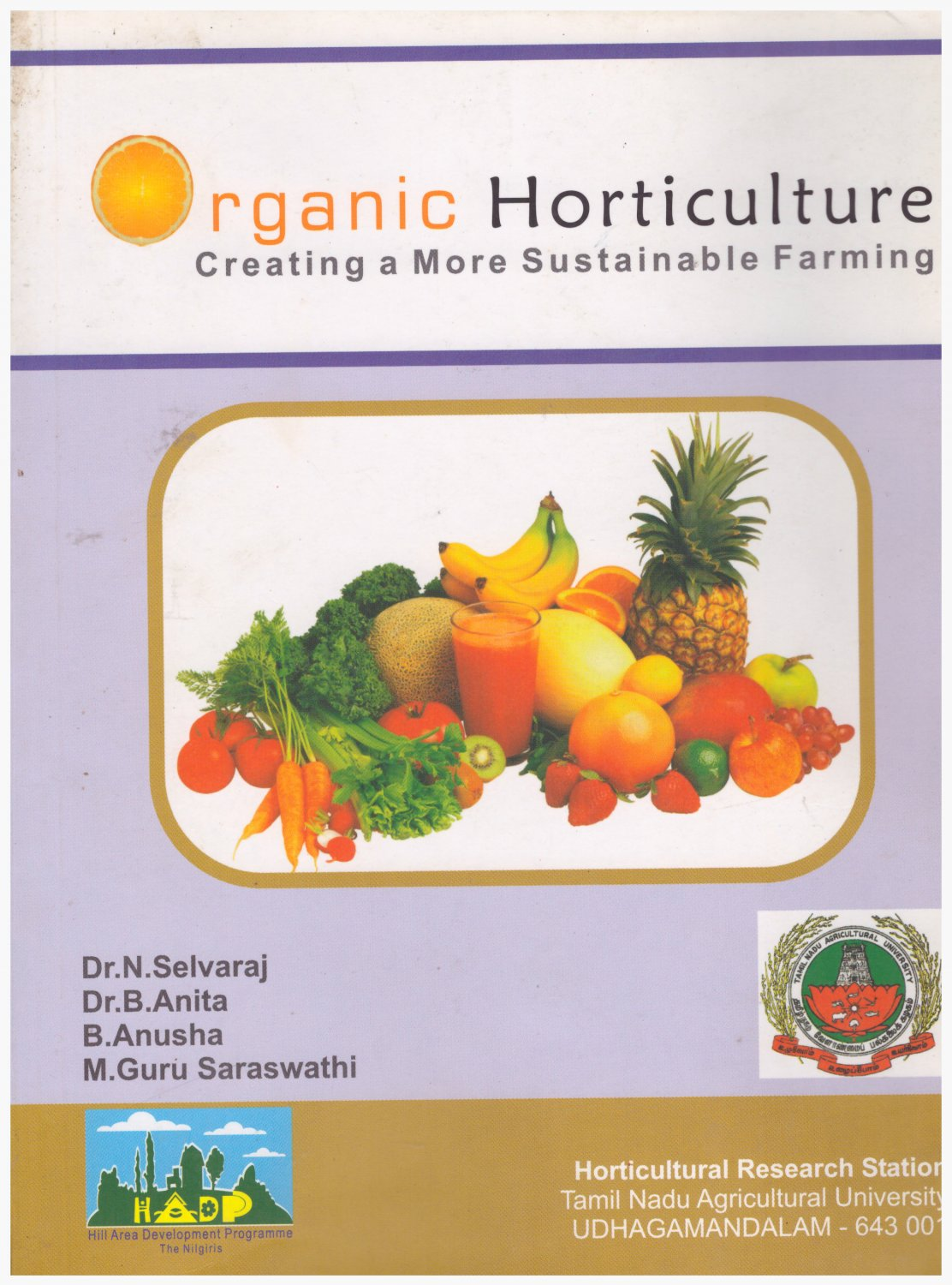 Organic Horticulture Creating a More Sustainable Farming (Signed by author)