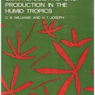 Climate Soil and Crop Production in the Humid Tropics (Oxford in Asia College Texts)