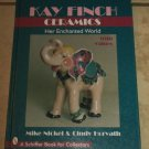 Kay Finch Ceramics Her Enchanted World Mike Nickels Cindy Horvath HC