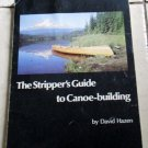 The Stripper's Guide to Canoe-Building David Hazen soft cover