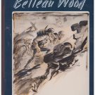 At Belleau Wood Robert B. Asprey