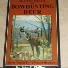 The Masters' Secrets of Bowhunting Deer Secret Tactics From Master Bowmen John Phillips