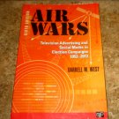 Air Wars Television Advertising and Social Media in Election Campaigns 1952-2012 (Sixth Edition)