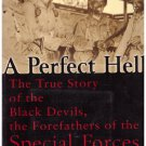 A Perfect Hell True Story Black Devils Forefathers of Special Forces John Nadler
