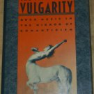 The Triumph of Vulgarity: Rock Music in the Mirror of Romanticism Pattison