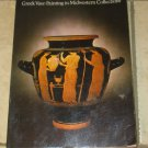 Greek Vase-Painting in Midwestern Collections Warren G. Moon softcover Free S/H